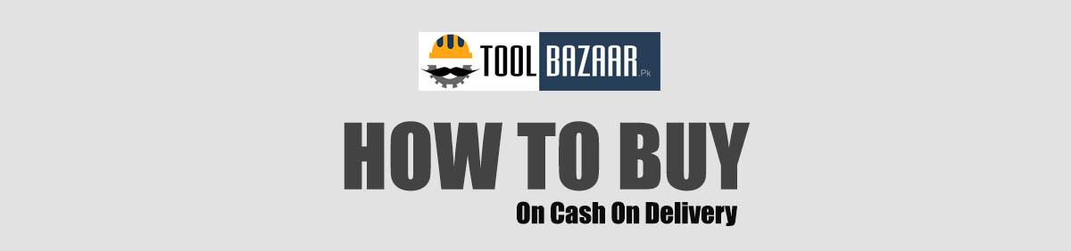 How to Buy (Cash on Delivery) – Tool Bazaar PK